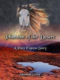 Phantom of the Desert - A Pony Express Story