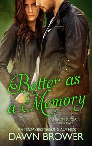 Better as a Memory