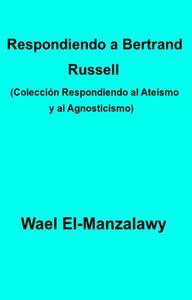 Respondiendo a Bertrand Russell (Colección Respondiendo al Ateísmo y al Agnosticismo)