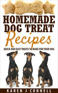 Homemade Dog Treat Recipes - Quick and Easy Treats to Make for Your Dog