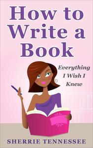 How to Write a Book: Everything I Wish I Knew