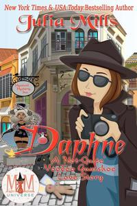Daphne: A 'Not-Quite' Voodoo Gumshoe Love Story: Magic and Mayhem Universe