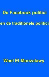 De Facebook politici en de traditionele politici.