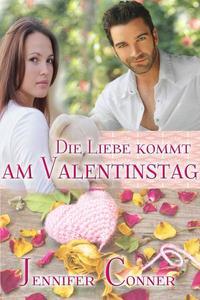 Die Liebe kommt am Valentinstag