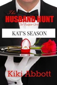 The Husband Hunt - Kat's Season