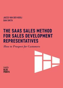The SaaS Sales Method for Sales Development Representatives: How to Prospect for Customers