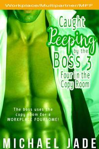 Caught Peeping by the Boss 3: Four in the Copy Room