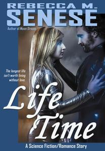 Life Time: A Science Fiction/Romance Story