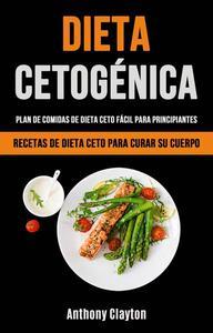 Dieta Cetogénica: Plan De Comidas De Dieta Ceto Fácil Para Principiantes