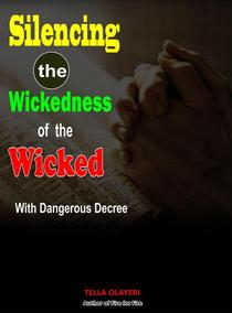 Silencing the Wickedness of the Wicked with Dangerous Decree