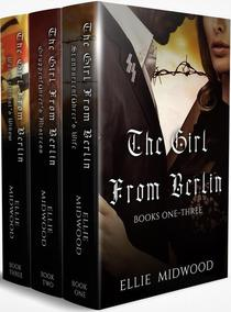 The Girl from Berlin: A Complete WWII Trilogy