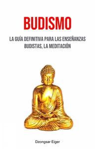 Budismo: La Guía Definitiva Para Las Enseñanzas Budistas, La Meditación