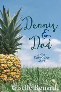 Dennis and Dad: A Gay Father's Day Short