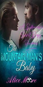 The Mountain Man's Baby: A Billionaire Secret Baby Romance