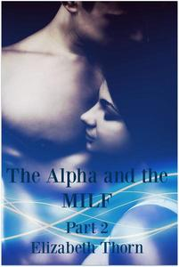 The Alpha and the MILF Part 2