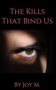 The Kills That Bind Us