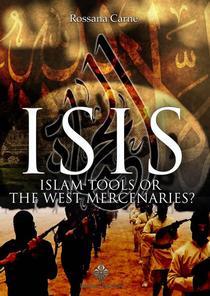 ISIS: ISLAM TOOLS OR THE WEST MERCENARIES