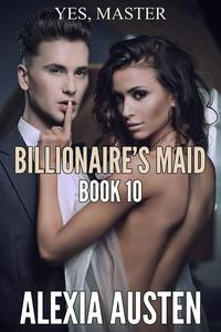 Billionaire's Maid (Book 10)