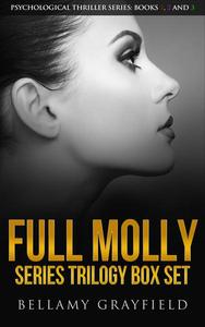 Full Molly Series Trilogy Box Set: Psychological Thriller Series: Books 1, 2 and 3