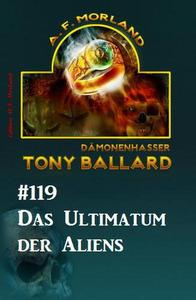 Das Ultimatum der Aliens - Tony Ballard Nr. 119