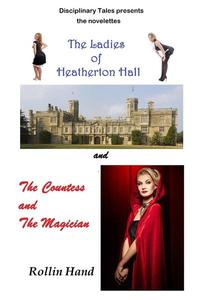 The Ladies of Heatherton Hall and The Countess and the Magician