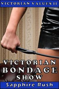 Victorian Bondage Show (spanking voyeur fetish BDSM)