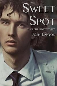 Sweet Spot: The Petit Mort Stories