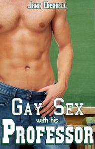 Gay Sex with his Professor (Gay sex student/teacher erotica)