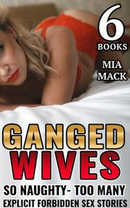 Ganged Wives So Naughty Too Many