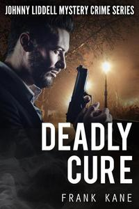 Deadly Cure: Johnny Liddell Mystery Crime Series