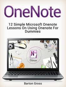 OneNote: 12 Simple Microsoft Onenote Lessons on Using Onenote for Dummies