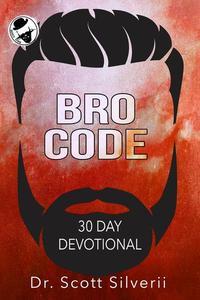 Bro Code Daily Devotional: No Nonsense Prayer and Motivation for Men