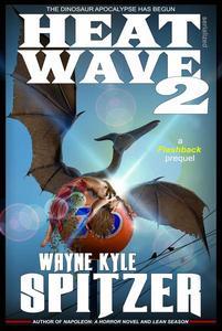 Heat Wave 2: The Dinosaur Apocalypse Has Begun