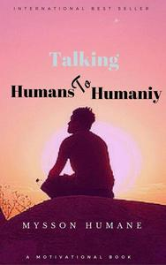 Talking Humans to Humanity