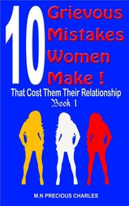 Grievous Mistake Women Make That Cost Them Their Relationship 1