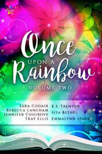 Once Upon the Rainbow, Volume Two