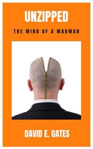 Unzipped - The Mind of a Madman