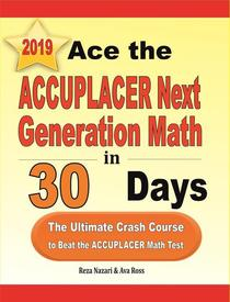 Ace the ACCUPLACER Next Generation Math in 30 Days: The Ultimate Crash Course to Beat the ACCUPLACER Math Test