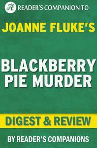 Blackberry Pie Murder by Joanne Fluke   Digest & Review
