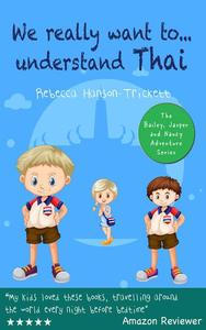 We Really Want To…Understand Thai