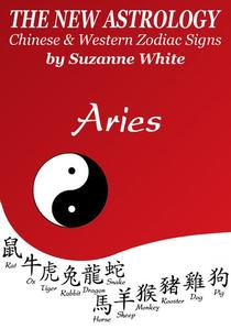 The New Astrology - Chinese and Western Zodiac Signs