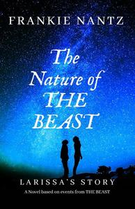 The Nature of The Beast: Larrisa's Story