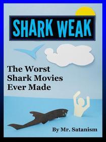 Shark Weak: The Worst Shark Movies Ever Made