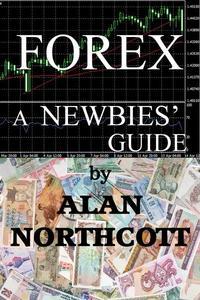 Forex A Newbies' Guide