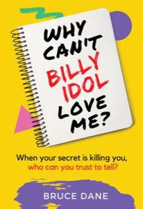 Why Can't Billy Idol Love Me?