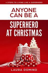 Anyone Can Be A Superhero At Christmas