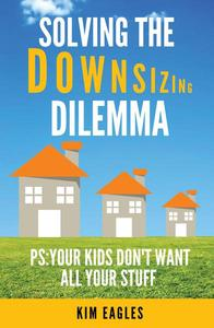 Solving The Downsizing Dilemma: PS: Your Kids Don't Want All Your Stuff