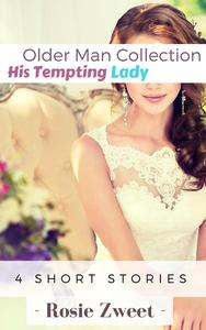 Older Man Collection: His Tempting Lady (4 short stories)