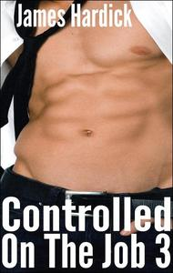 Controlled On The Job 3
