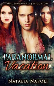 Paranormal Vacation to New Orleans: Underground Seduction